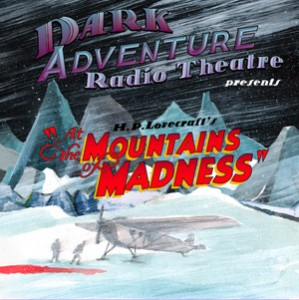 Dark Adventure Radio Theatre Mountains of Madness Cover