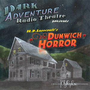 Dark Adventure Radio Theatre Dunwich Horror Cover