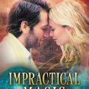 Impractical Magic (The Witches of Cleopatra Hill) by Christine Pope