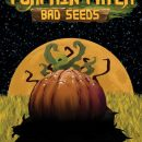 Things Are Getting Spooky With Pumpkin Patch: Bad Seeds!